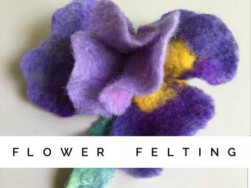 Flower Felting, Saturday, May 2